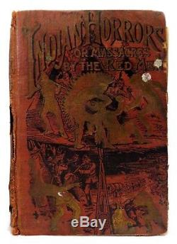 Rare Late 19th C Vint'indian Horrors Or Massacres By The Red Men' (1891) Cloth